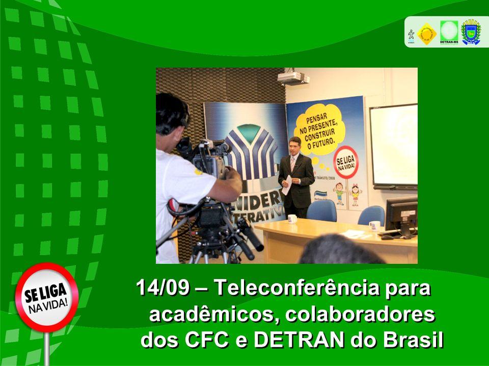14/09 – Teleconferência para acadêmicos, colaboradores dos CFC e DETRAN do Brasil