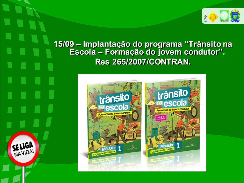 15/09 – Implantação do programa Trânsito na Escola – Formação do jovem condutor .