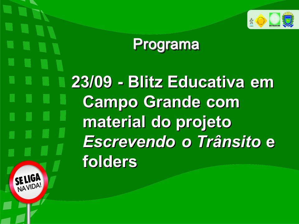 Programa 23/09 - Blitz Educativa em Campo Grande com material do projeto Escrevendo o Trânsito e folders.