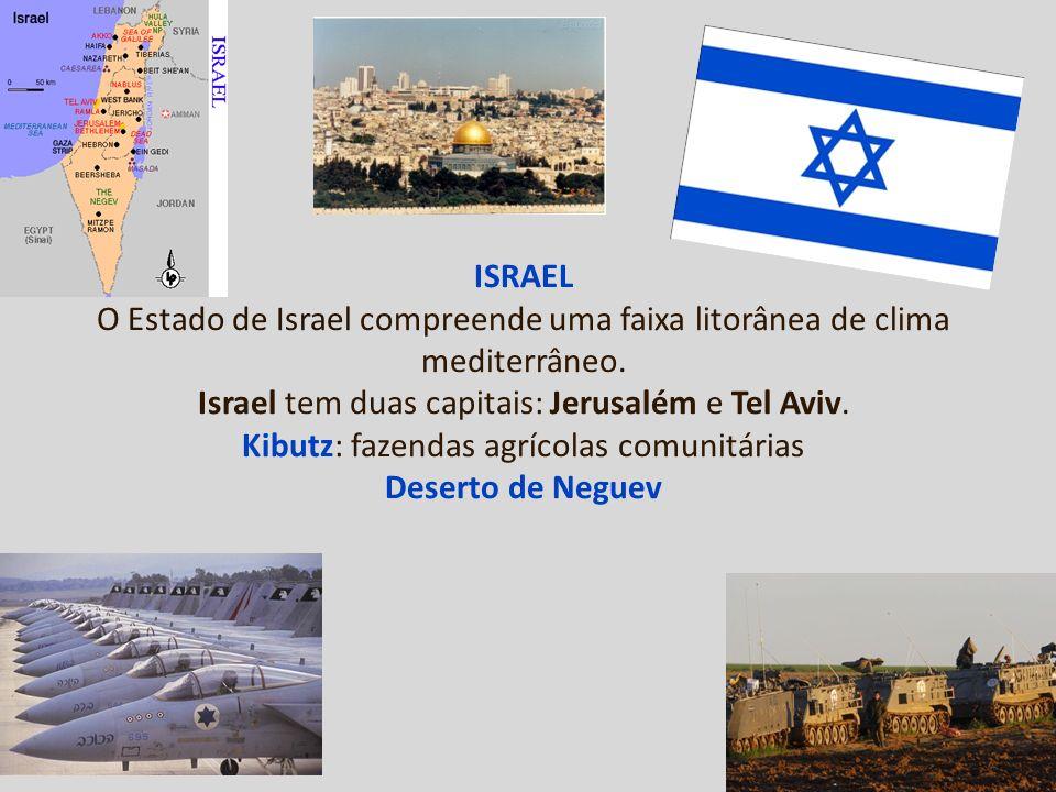 ISRAEL O Estado de Israel compreende uma faixa litorânea de clima mediterrâneo.