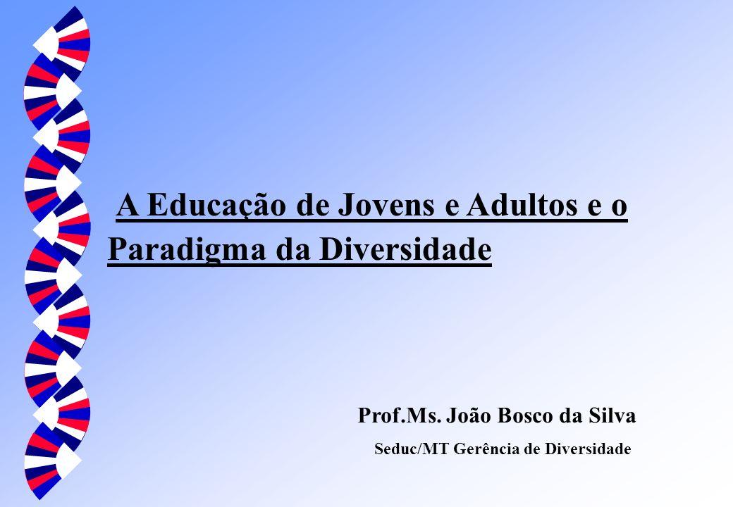 A Educação de Jovens e Adultos e o Paradigma da Diversidade