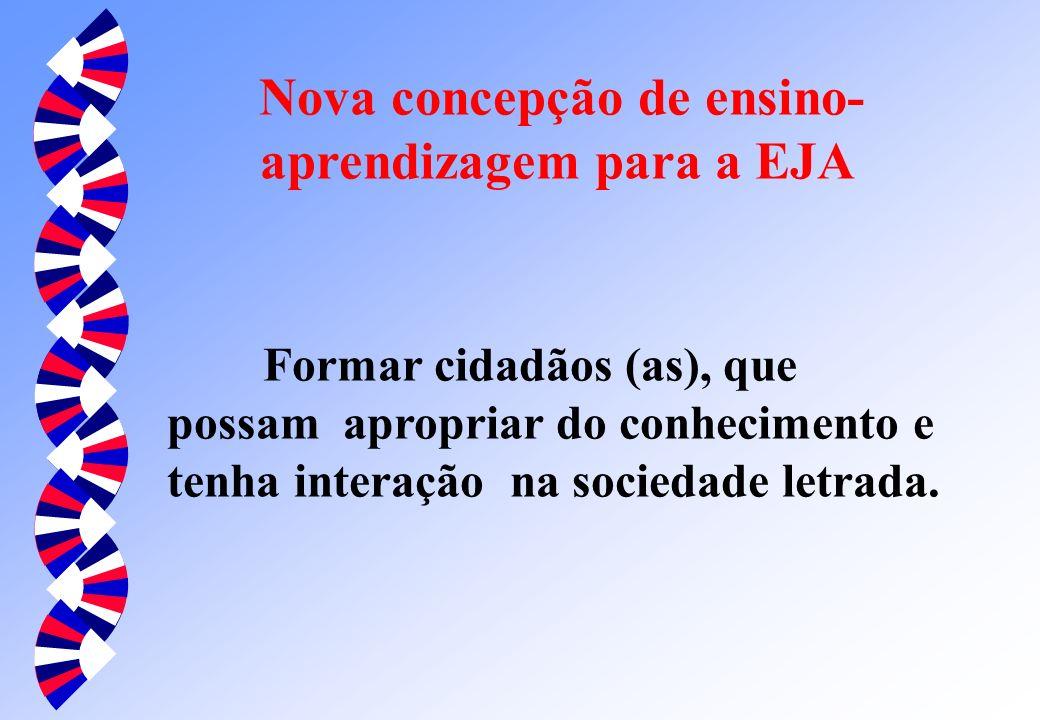 Nova concepção de ensino-aprendizagem para a EJA