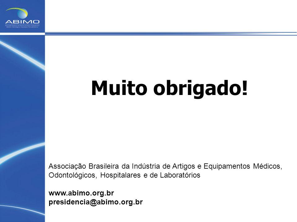 Muito obrigado! Associação Brasileira da Indústria de Artigos e Equipamentos Médicos, Odontológicos, Hospitalares e de Laboratórios.