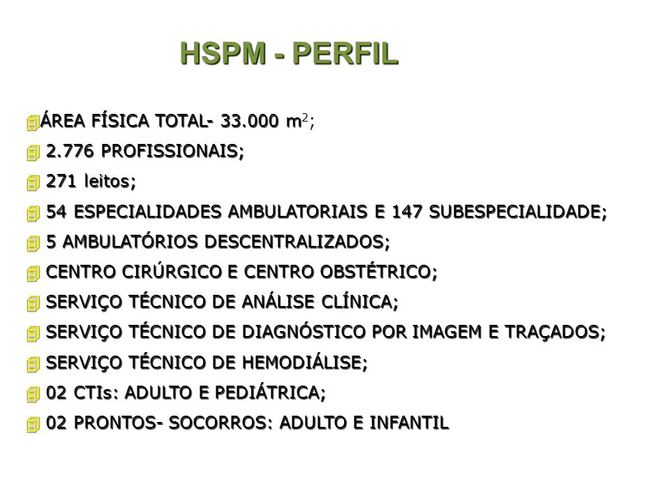 HSPM - PERFIL ÁREA FÍSICA TOTAL- 33.000 m2; 2.776 PROFISSIONAIS;