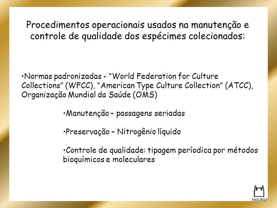 Procedimentos operacionais usados na manutenção e controle de qualidade dos espécimes colecionados: