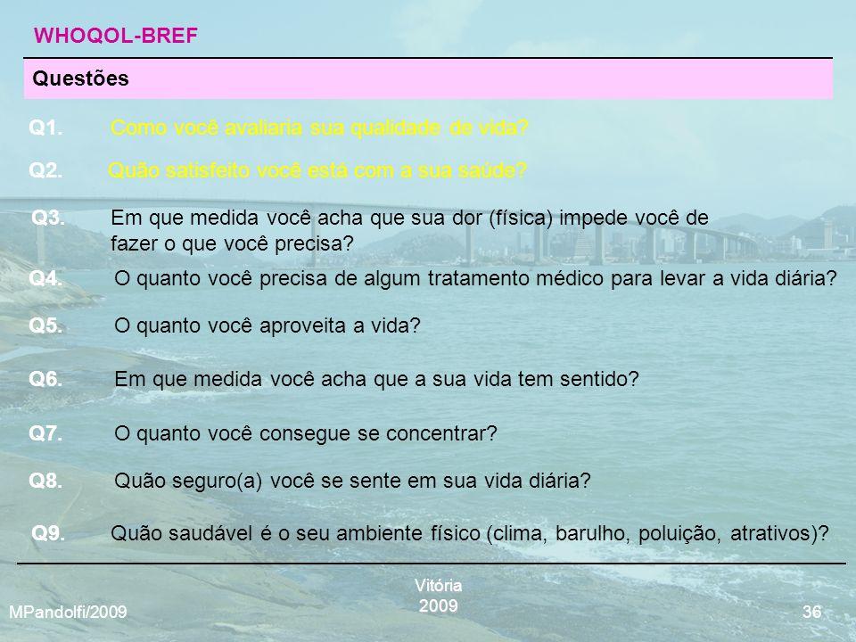 WHOQOL-BREF Q1. Como você avaliaria sua qualidade de vida Questões. Q2. Quão satisfeito você está com a sua saúde