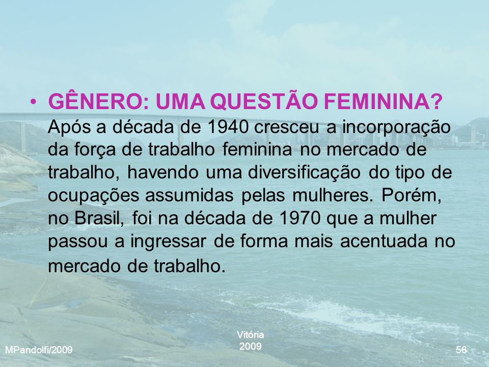 GÊNERO: UMA QUESTÃO FEMININA