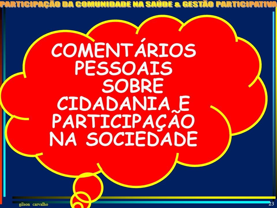 COMENTÁRIOS PESSOAIS SOBRE CIDADANIA E PARTICIPAÇÃO NA SOCIEDADE