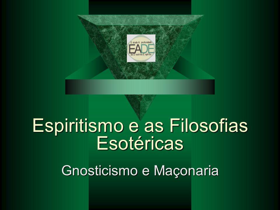 Espiritismo e as Filosofias Esotéricas