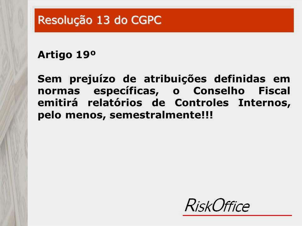 Resolução 13 do CGPC Artigo 19º