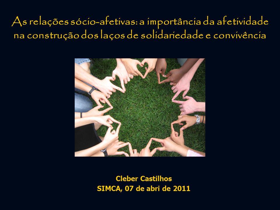 As relações sócio-afetivas: a importância da afetividade na construção dos laços de solidariedade e convivência
