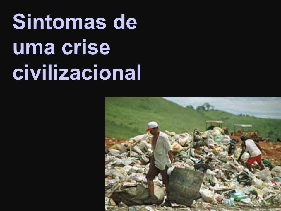 Sintomas de uma crise civilizacional