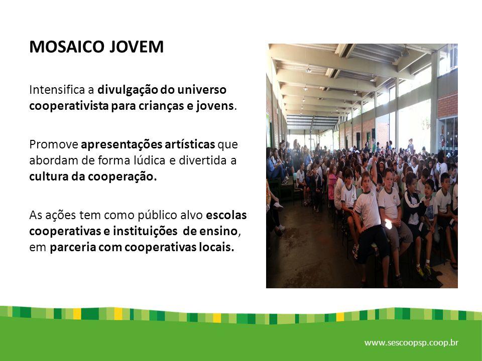 MOSAICO JOVEM Intensifica a divulgação do universo cooperativista para crianças e jovens.