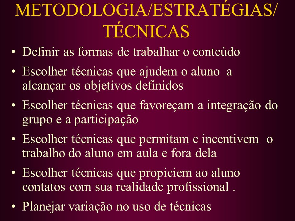 METODOLOGIA/ESTRATÉGIAS/ TÉCNICAS