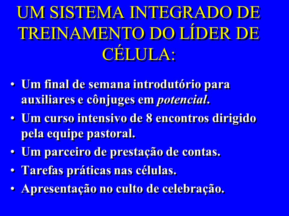 UM SISTEMA INTEGRADO DE TREINAMENTO DO LÍDER DE CÉLULA: