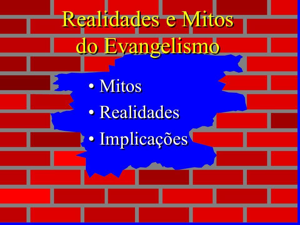 Realidades e Mitos do Evangelismo