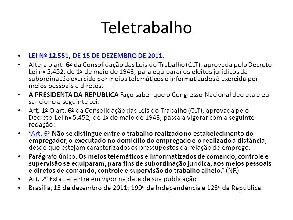 Teletrabalho LEI Nº 12.551, DE 15 DE DEZEMBRO DE 2011.