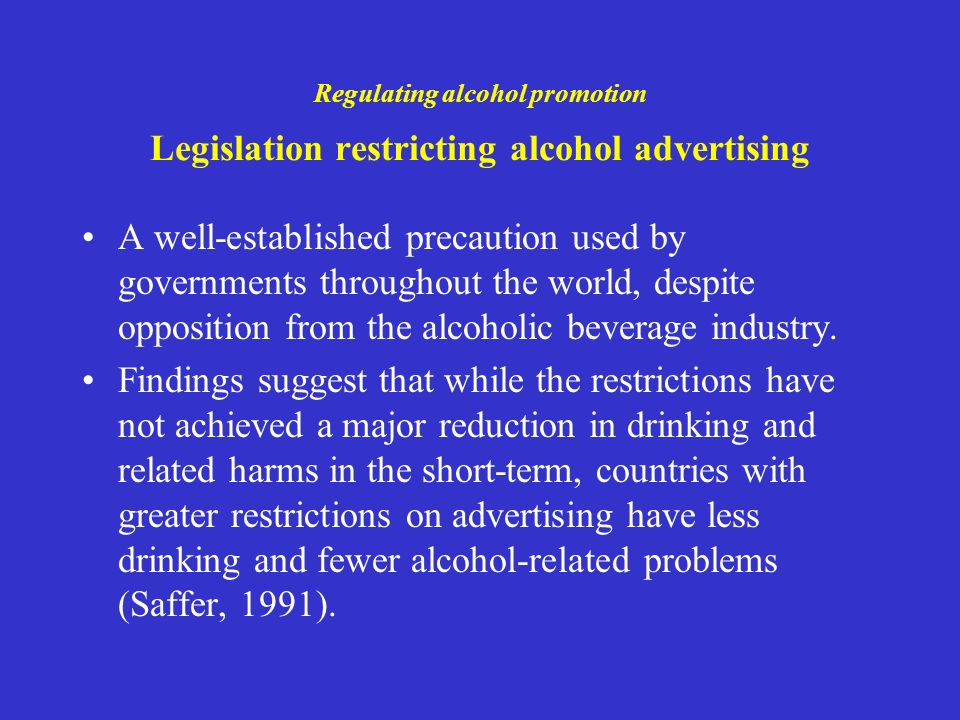 Regulating alcohol promotion Legislation restricting alcohol advertising