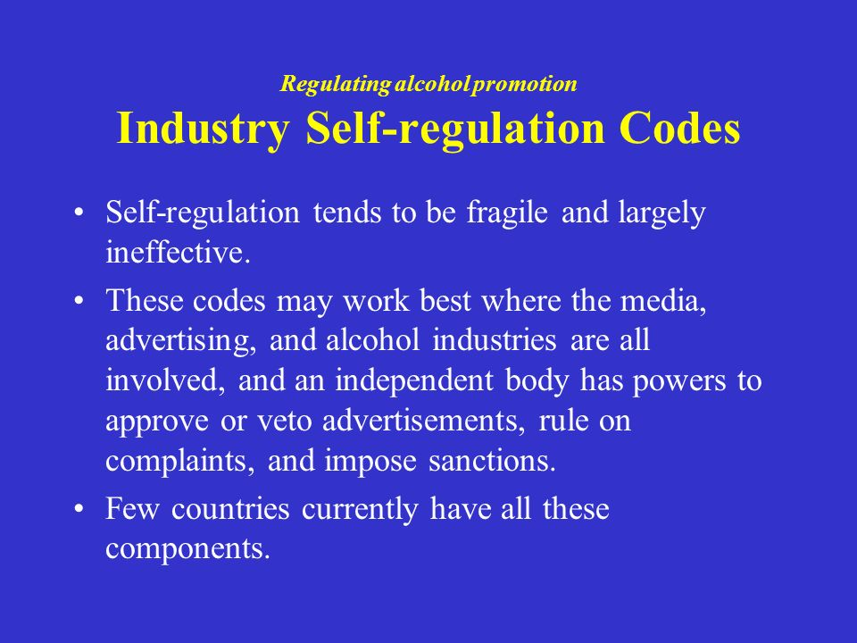 Regulating alcohol promotion Industry Self-regulation Codes