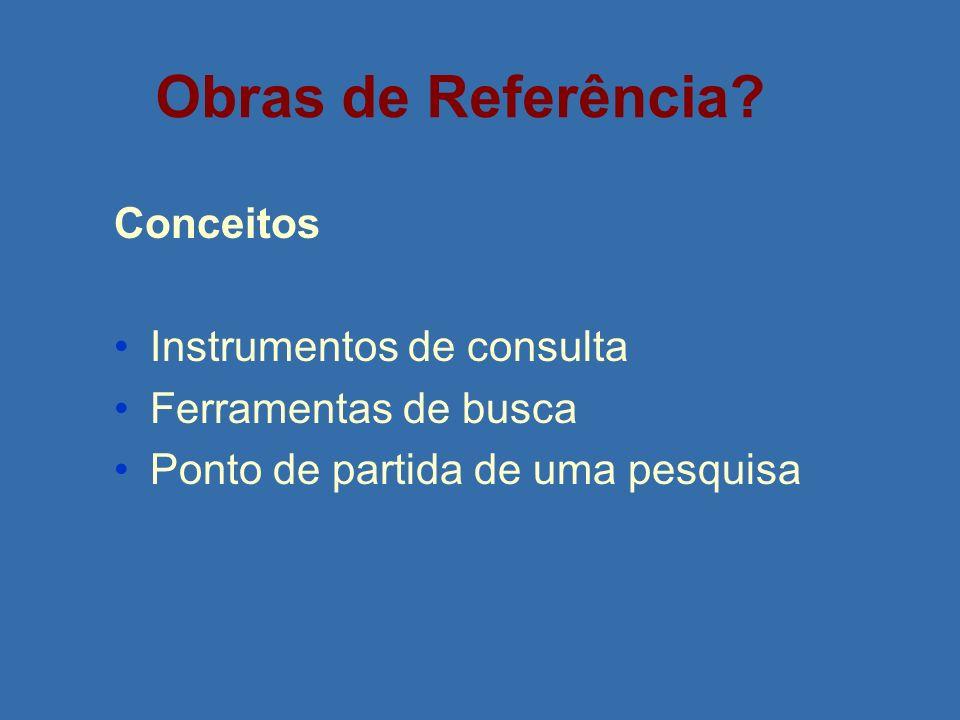 Obras de Referência Conceitos Instrumentos de consulta