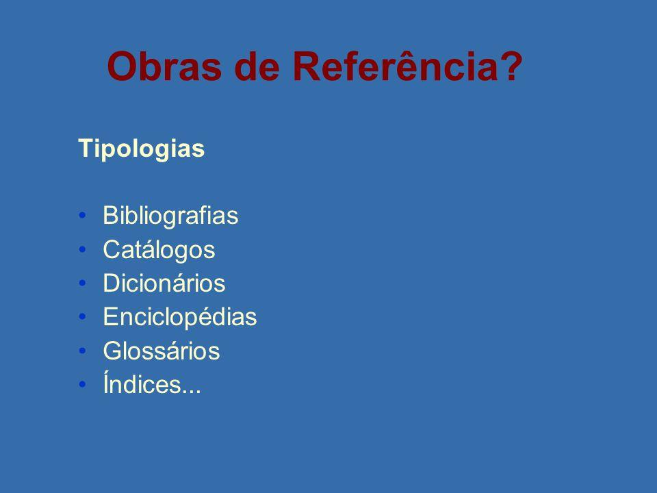 Obras de Referência Tipologias Bibliografias Catálogos Dicionários