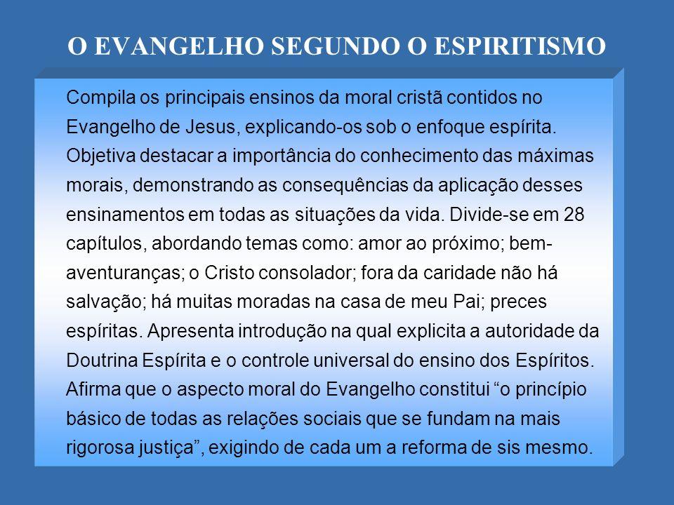 O EVANGELHO SEGUNDO O ESPIRITISMO