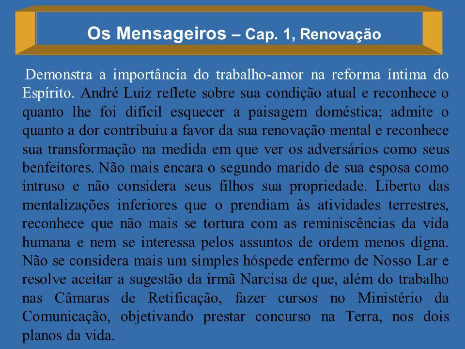 Os Mensageiros – Cap. 1, Renovação