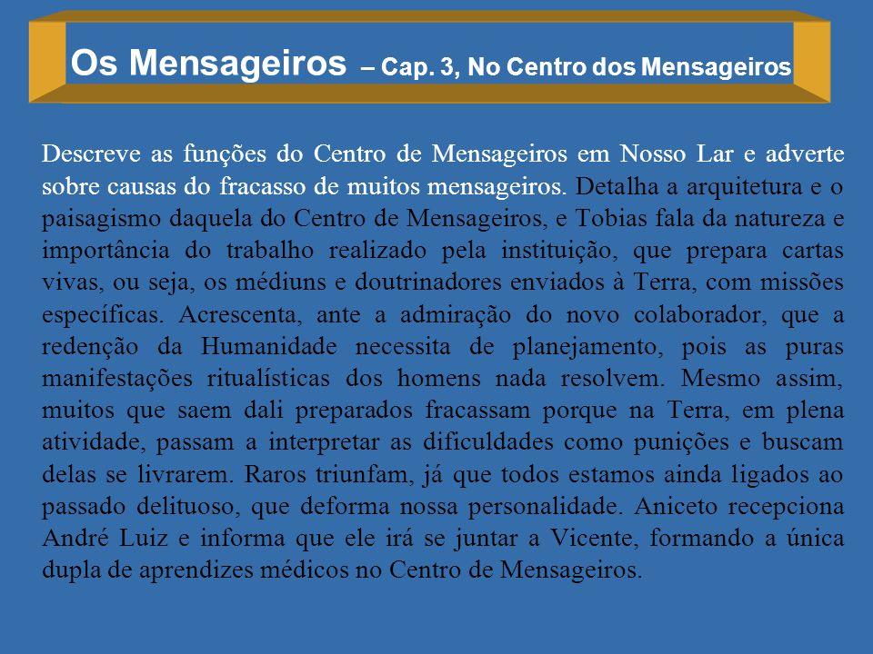 Os Mensageiros – Cap. 3, No Centro dos Mensageiros