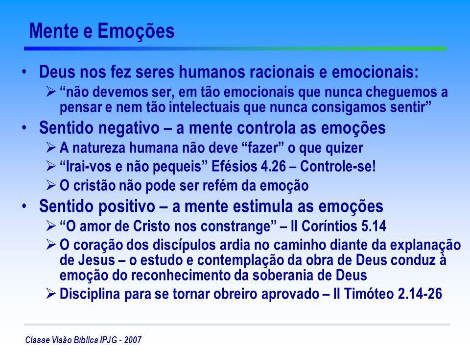 Mente e Emoções Deus nos fez seres humanos racionais e emocionais: