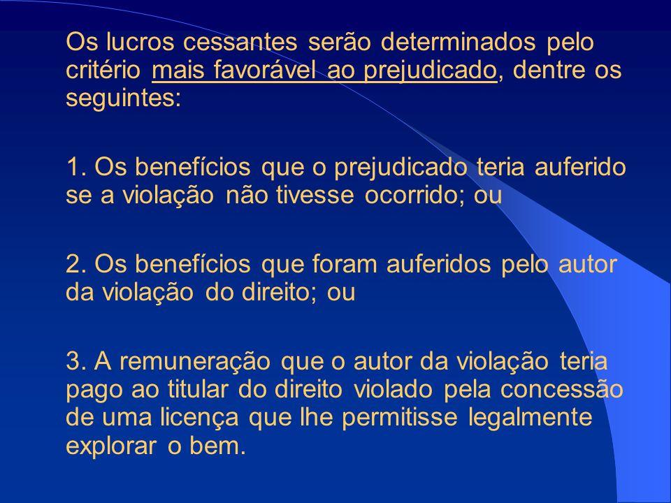 Os lucros cessantes serão determinados pelo critério mais favorável ao prejudicado, dentre os seguintes: