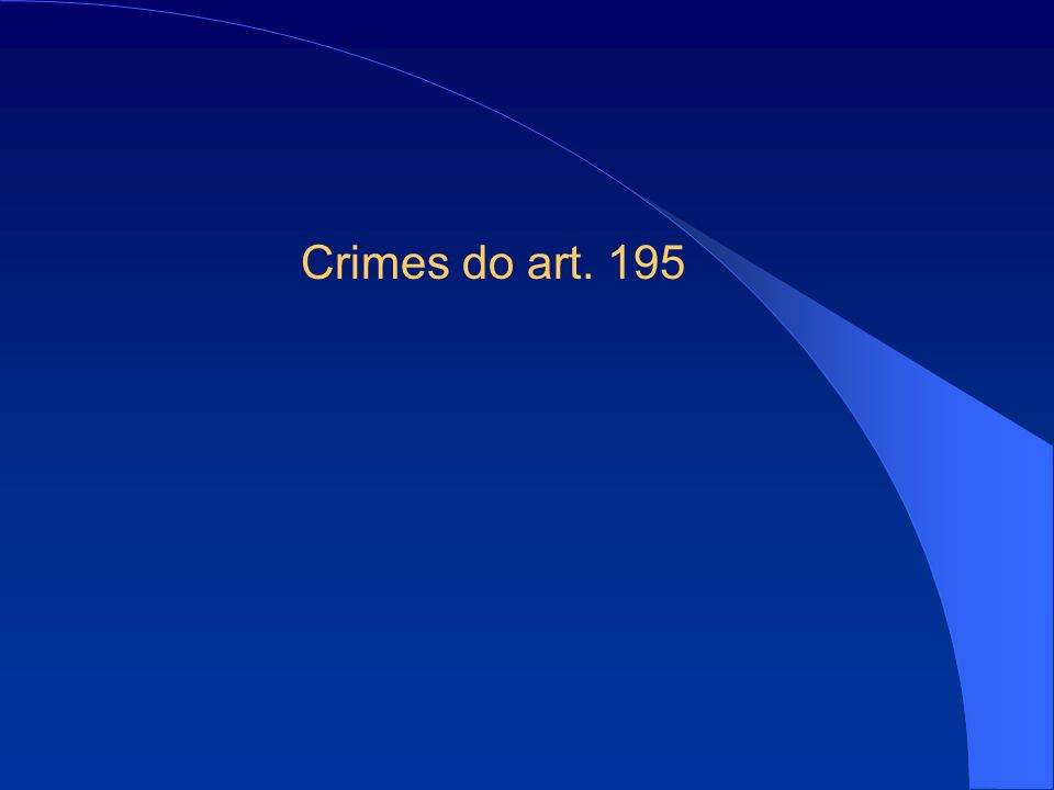 Crimes do art. 195