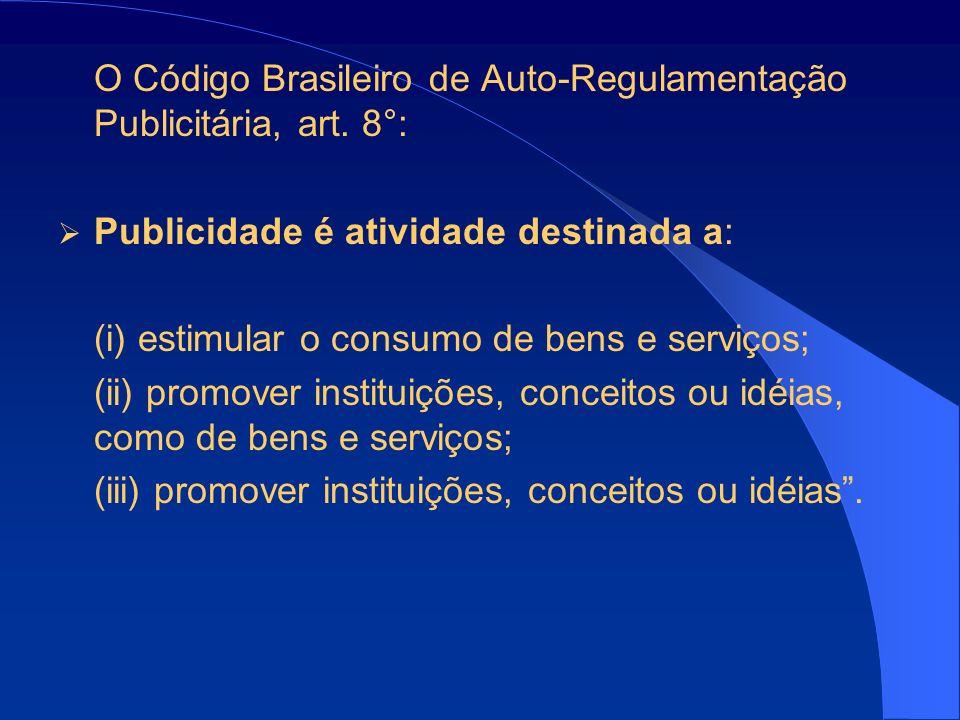 O Código Brasileiro de Auto-Regulamentação Publicitária, art. 8°: