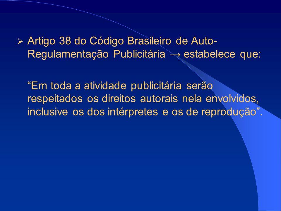 Artigo 38 do Código Brasileiro de Auto-Regulamentação Publicitária → estabelece que: