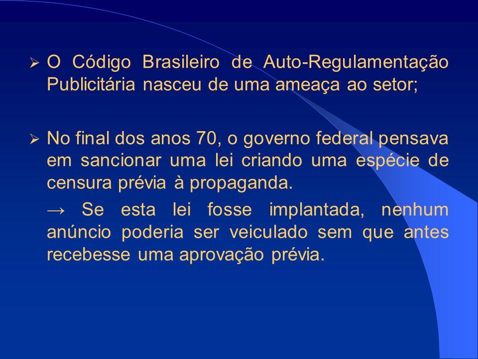 O Código Brasileiro de Auto-Regulamentação Publicitária nasceu de uma ameaça ao setor;