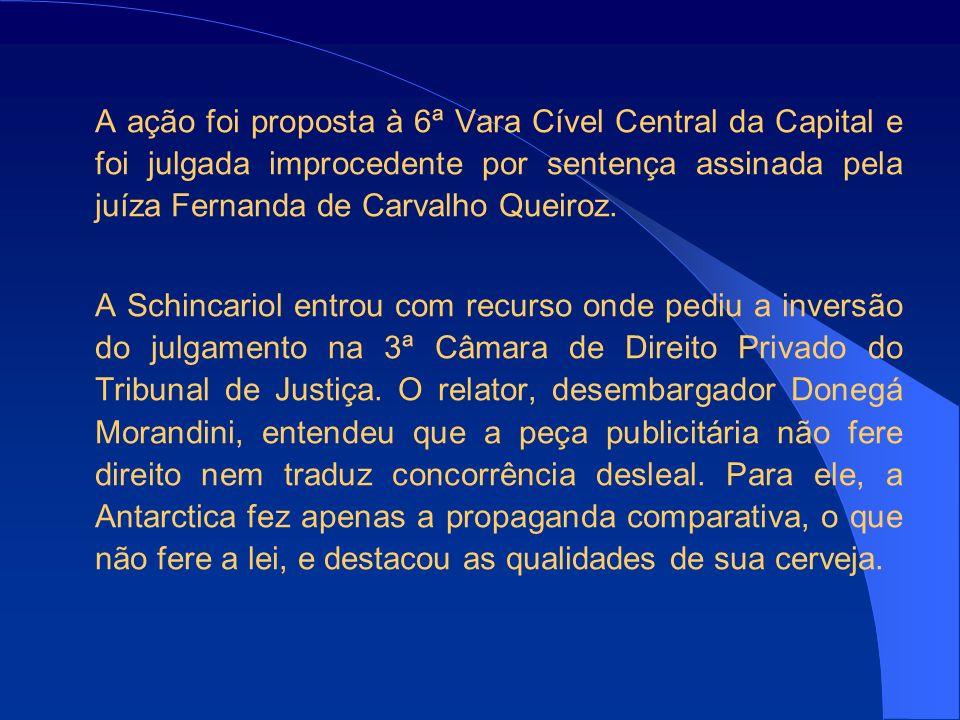 A ação foi proposta à 6ª Vara Cível Central da Capital e foi julgada improcedente por sentença assinada pela juíza Fernanda de Carvalho Queiroz.