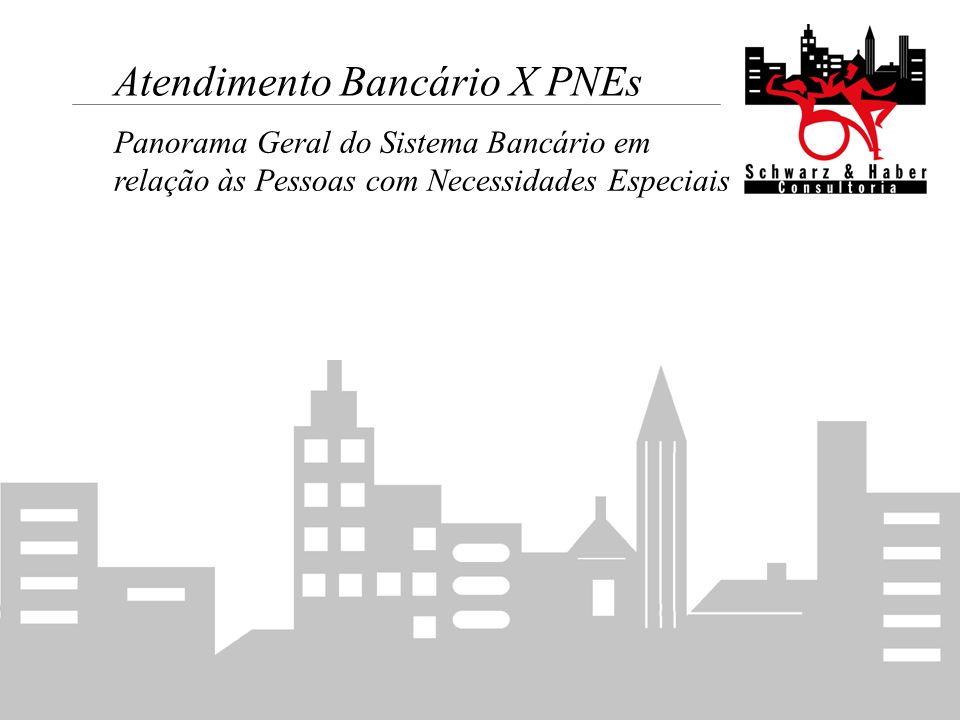 Atendimento Bancário X PNEs
