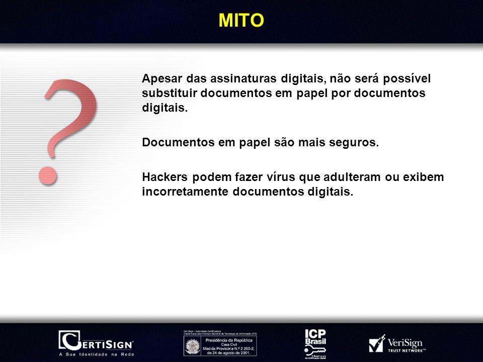 MITOApesar das assinaturas digitais, não será possível substituir documentos em papel por documentos digitais.