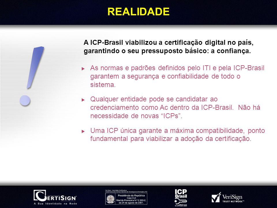 REALIDADEA ICP-Brasil viabilizou a certificação digital no país, garantindo o seu pressuposto básico: a confiança.