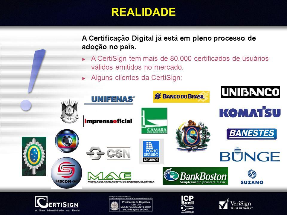 REALIDADEA Certificação Digital já está em pleno processo de adoção no país.