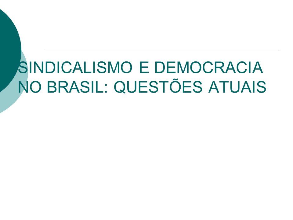 SINDICALISMO E DEMOCRACIA NO BRASIL: QUESTÕES ATUAIS