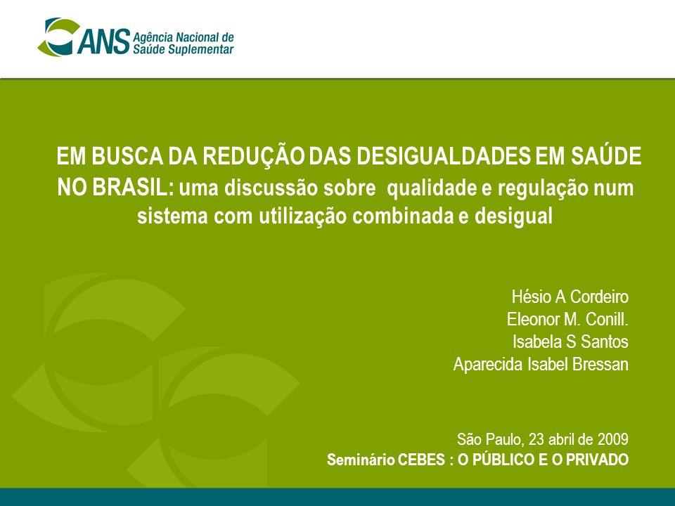 EM BUSCA DA REDUÇÃO DAS DESIGUALDADES EM SAÚDE NO BRASIL: uma discussão sobre qualidade e regulação num sistema com utilização combinada e desigual