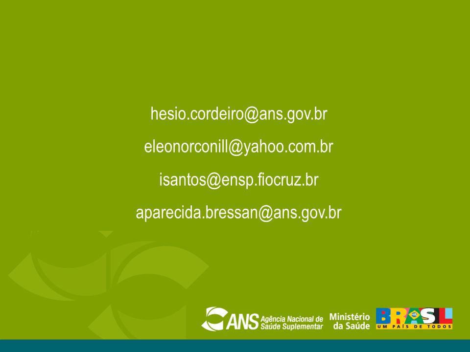 hesio.cordeiro@ans.gov.br eleonorconill@yahoo.com.br.