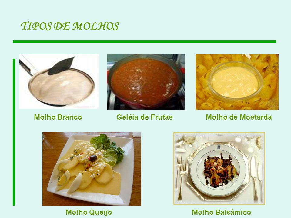 TIPOS DE MOLHOS Molho Branco Geléia de Frutas Molho de Mostarda