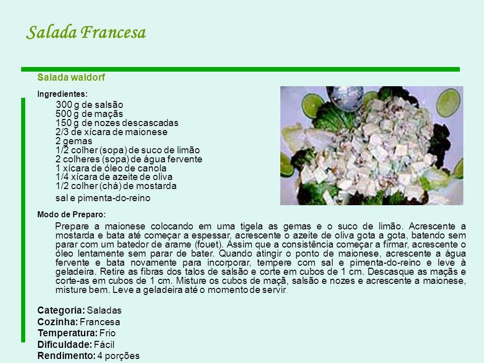 Salada Francesa Salada waldorf Categoria: Saladas Cozinha: Francesa