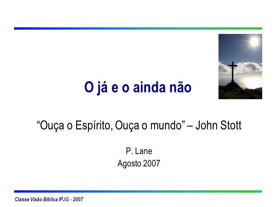 Ouça o Espírito, Ouça o mundo – John Stott P. Lane Agosto 2007