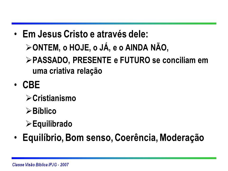 Em Jesus Cristo e através dele: