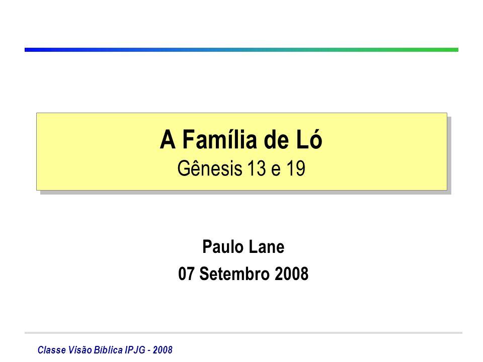 A Família de Ló Gênesis 13 e 19