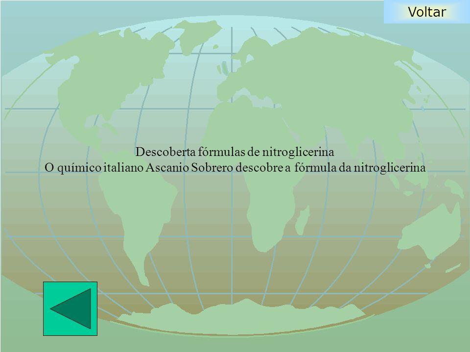 Descoberta fórmulas de nitroglicerina O químico italiano Ascanio Sobrero descobre a fórmula da nitroglicerina