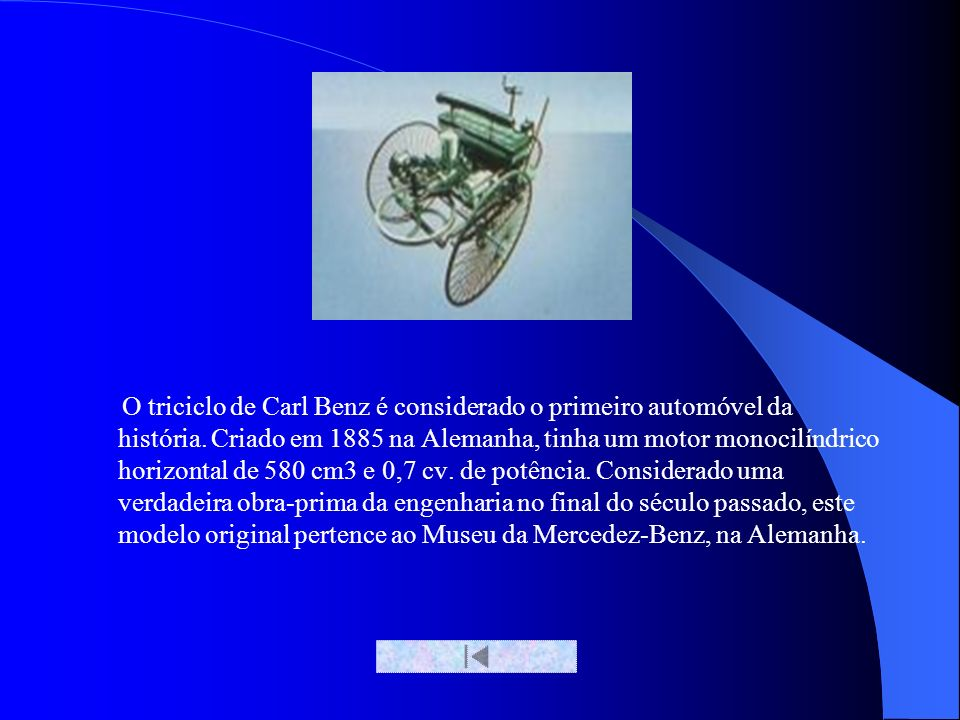 O triciclo de Carl Benz é considerado o primeiro automóvel da história