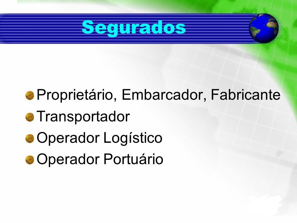 Segurados Proprietário, Embarcador, Fabricante Transportador